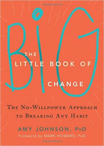 """""""The Little Book of Big Change: The No-Willpower Approach to Breaking Any Habit"""""""